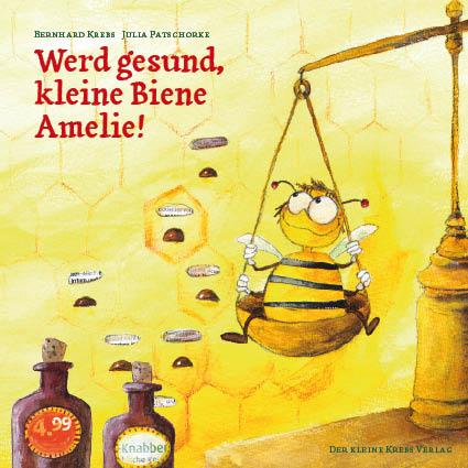 Werd gesund, kleine Biene Amelie